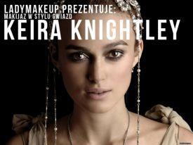 Makijaż w stylu gwiazd - Keira Knightley
