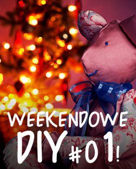 Weekendowe DIY #-01! - zrób prezent najmłodszym!