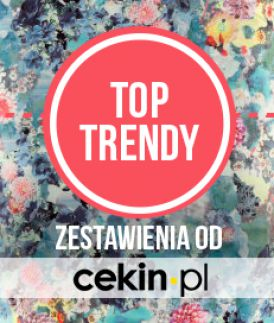 TOP TRENDY - totalne must have! | część 1.