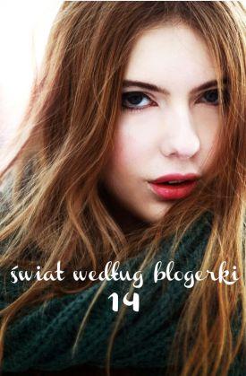 Świat według blogerki 14 | top blogi z całego świata
