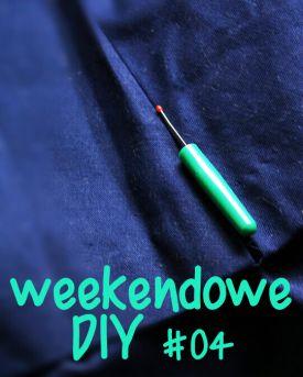 Weekendowe DIY #04! - pomysł na przeróbkę!